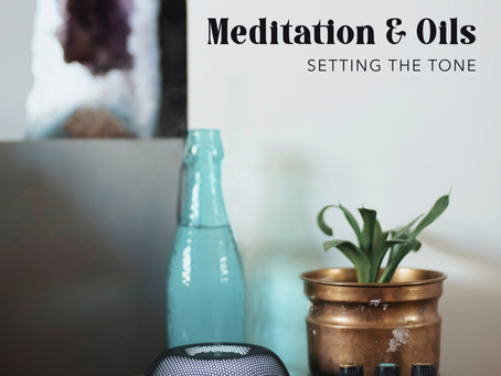 Meditation + Oils | Setting the tone for a New Year