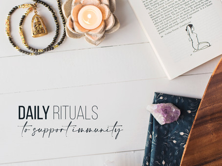 Daily Rituals to Support Immunity