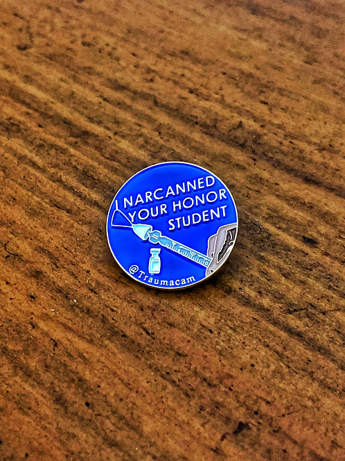 """""""I NARCANNED YOUR HONOR STUDENT"""" ENAMEL PIN"""