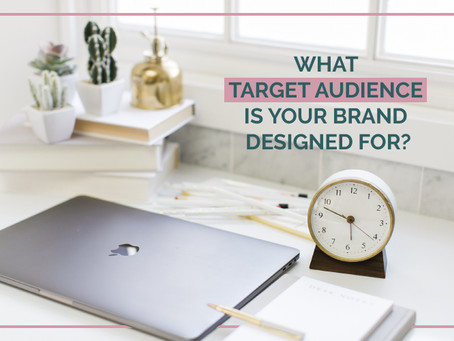 WHAT TARGET AUDIENCE IS YOUR BRAND DESIGNED FOR?