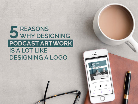 5 REASONS WHY DESIGNING PODCAST ARTWORK IS A LOT LIKE DESIGNING A LOGO