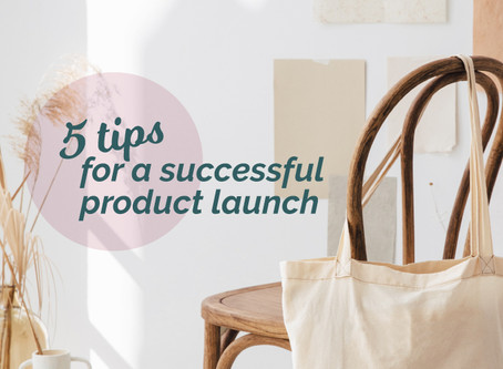 5 TIPS FOR A SUCCESSFUL PRODUCT LAUNCH