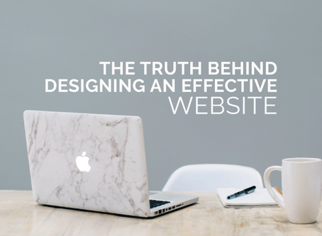 THE TRUTH BEHIND DESIGNING AN EFFECTIVE WEBSITE