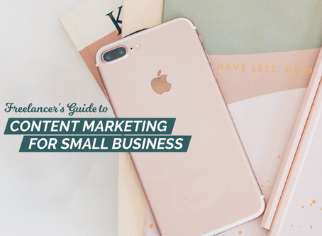 THE FREELANCER'S GUIDE TO CONTENT MARKETING FOR SMALL BUSINESS