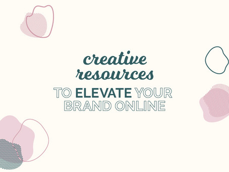 CREATIVE RESOURCES TO ELEVATE YOUR BRAND ONLINE
