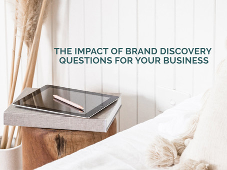 THE IMPACT OF BRAND DISCOVERY QUESTIONS FOR YOUR BUSINESS