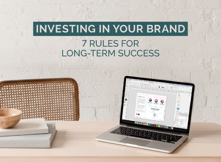 INVESTING IN YOUR BRAND: 7 RULES FOR LONG-TERM SUCCESS