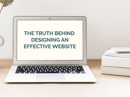 THE TRUTH BEHIND DESIGNING AN EFFECTIVE WEBSITE IN 2021