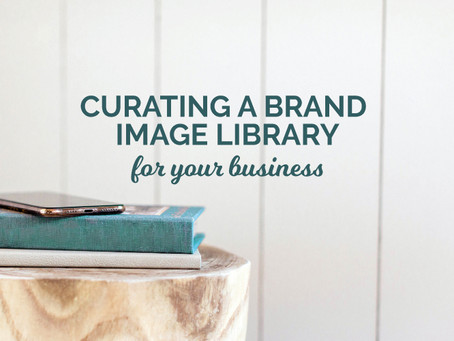 CURATING A BRAND IMAGE LIBRARY FOR YOUR BUSINESS
