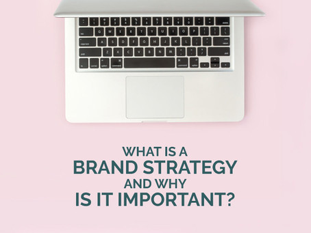 WHAT IS A BRAND STRATEGY AND WHY IS IT IMPORTANT?