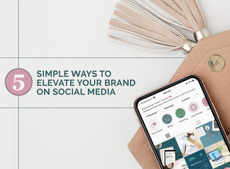 5 SIMPLE WAYS TO ELEVATE YOUR BRAND ON SOCIAL MEDIA