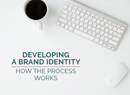 DEVELOPING A BRAND IDENTITY: HOW THE PROCESS WORKS