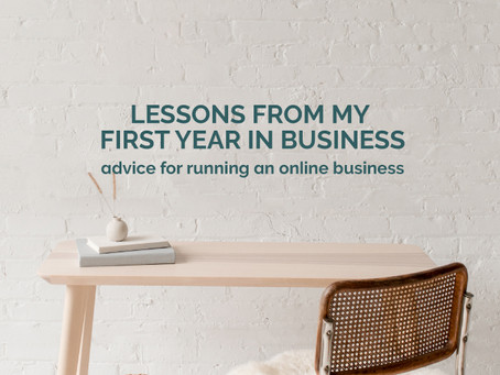 LESSONS FROM MY FIRST YEAR IN BUSINESS - advice for running an online business