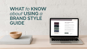 WHAT TO KNOW ABOUT USING A BRAND STYLE GUIDE