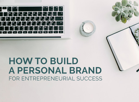 HOW TO BUILD A PERSONAL BRAND FOR ENTREPRENEURIAL SUCCESS