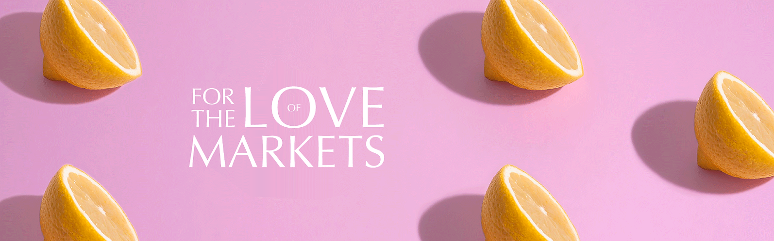 for the love of markets brand banner