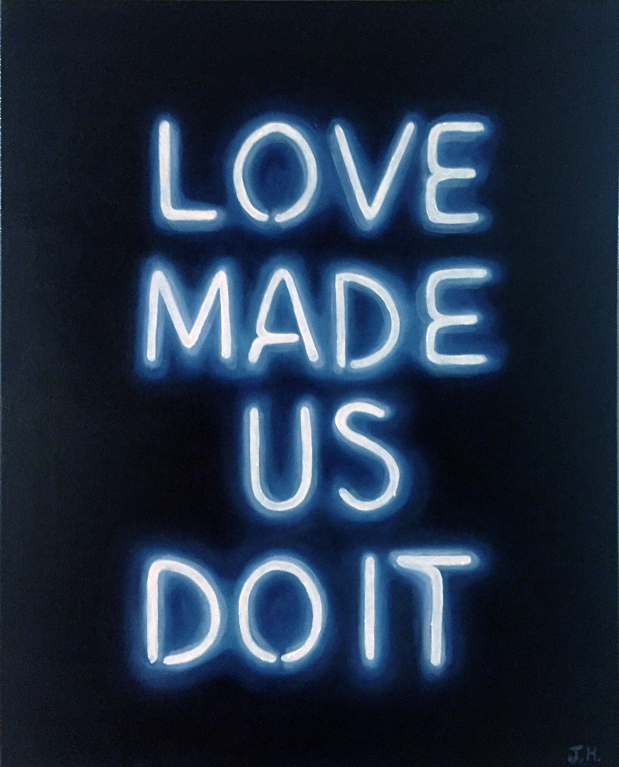 Love Made Us Do It