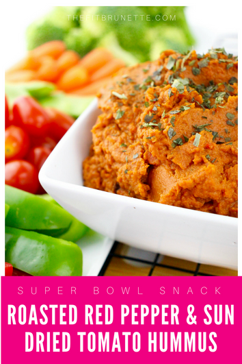Healthy Super Bowl Snack | Roasted Red Pepper & Sun Dried Tomato Hummus