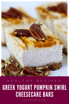 Healthy Greek Yogurt Swirl Pumpkin Cheesecake Bars | High Protein Dessert Recipe