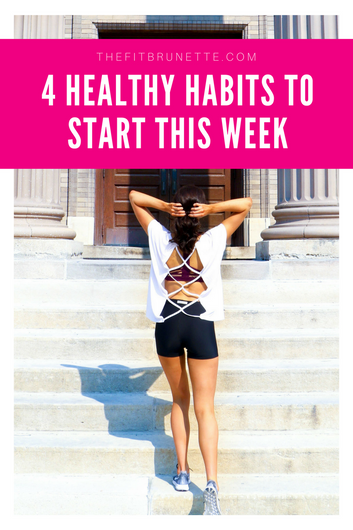 4 Healthy Habits to Start This Week