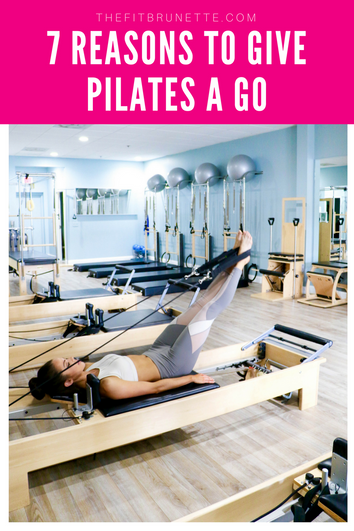 7 Reasons You Should Try Pilates | How It Works, Benefits, & What You Could Be Missing Out On