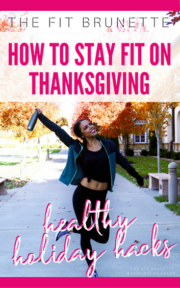 How to Stay Fit Over Thanksgiving | Healthy Holiday Hacks: Yes, #10 IS Real