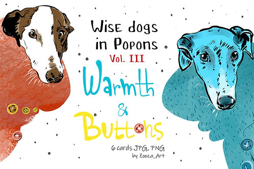 Wise Dogs in Popons III - 6 cards. Warmth & Buttons