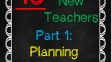 Tips for New (and Seasoned) Teachers- Part 1: Planning
