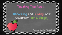 Teaching Tips Part 2: Decorating and Building Your Classroom (on a Budget)