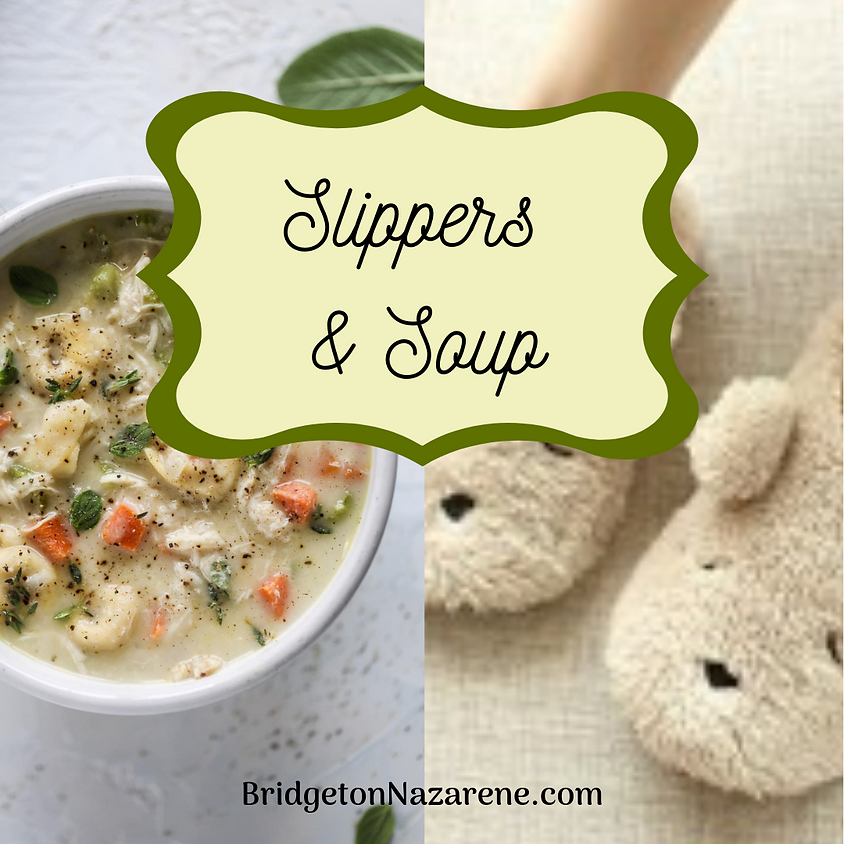 Slippers and Soup