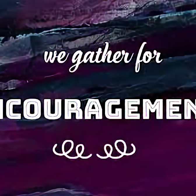 Encouragement Gatherings for Adults