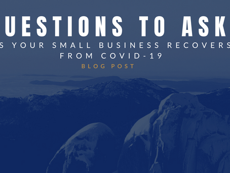 Questions to ask as your small business recovers from COVID-19