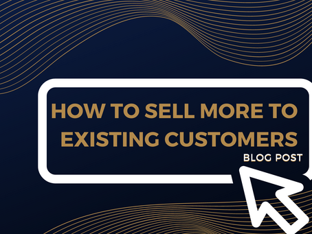 How to sell more to existing customers