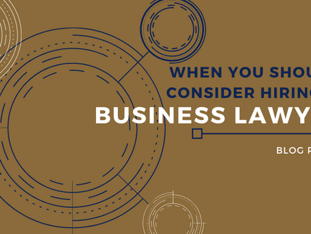 When You Should Consider Hiring a Business Lawyer
