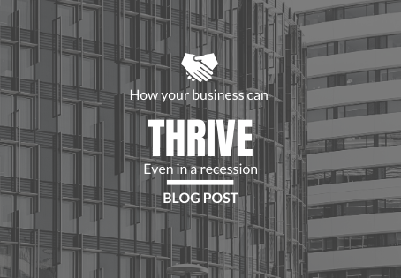 How your business can thrive even in a recession