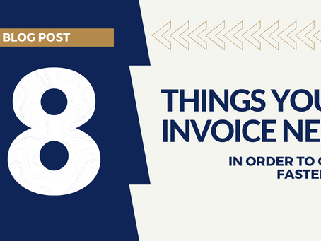 Eight things your invoice needs in order to get paid faster
