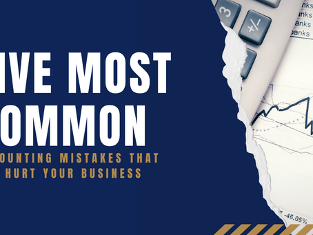 5 Most Common Accounting Mistakes That Could Hurt Your Business
