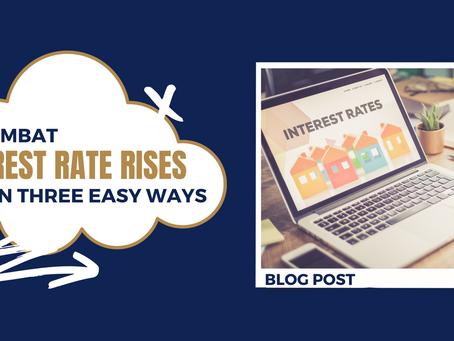 Combat interest rate rises in three easy ways