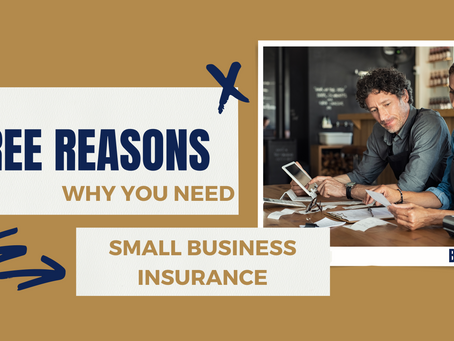 Three reasons why you need small business insurance