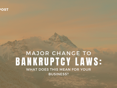 Major Change to Bankruptcy Laws: What Does This Mean For Your Business?