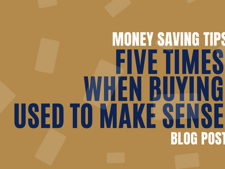 Money Saving Tips - 5 Times When Buying Used Makes Sense