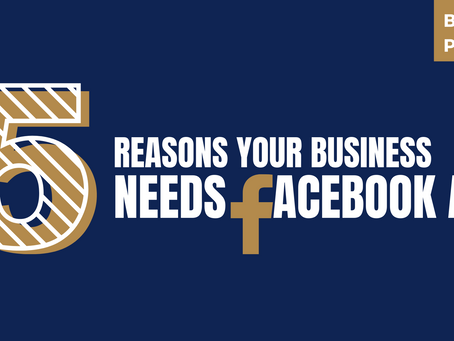 5 Reasons Your Business Needs Facebook Ads