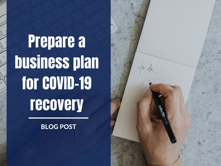 Prepare a business plan for COVID-19 recovery