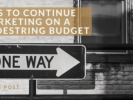 Tips to continue marketing on a shoestring budget