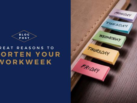 Great reasons to shorten your workweek