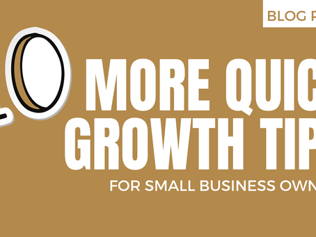 10 quick growth tips for your small business
