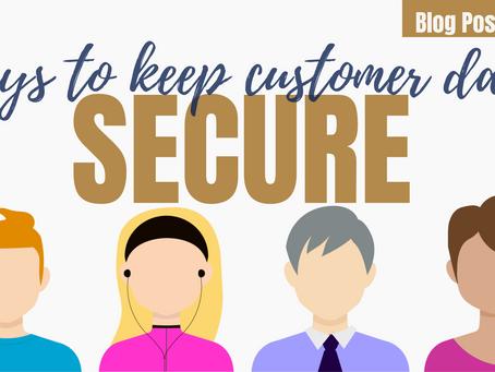 Ways to keep customer data secure