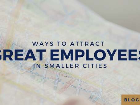 How to attract great employees in smaller cities