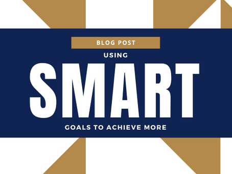 Using Smart Goals to Achieve More
