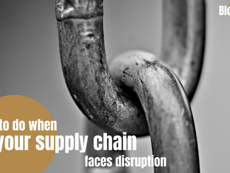 What to do when your supply chain faces disruptions